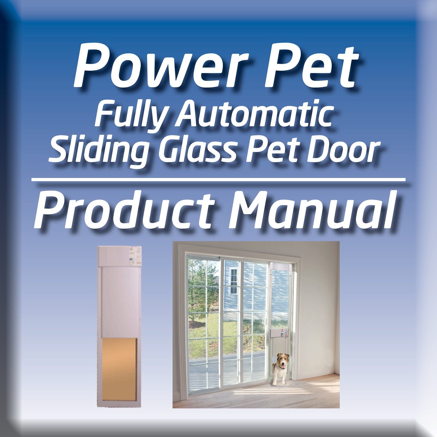 POWER PET Low E Fully Automatic Patio Door Extra Tall